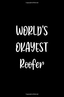 World's Okayest Roofer: Lined Notebook (lined front and back) Simple and elegant, Funny Gift for men women worker coworker...