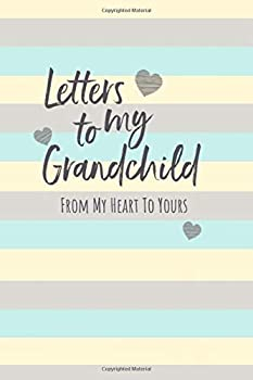Letters To My Grandchild  Unisex Baby Writing Journal Book Lined Notebook Grandparents to Grandchild Keepsake Gift 6  x 9