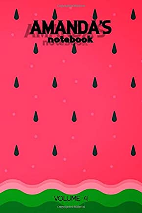 Amandas Notebook Volume 4: Lined Personalized and Customized Name Notebook Journal for Men & Women & Boys & Girls