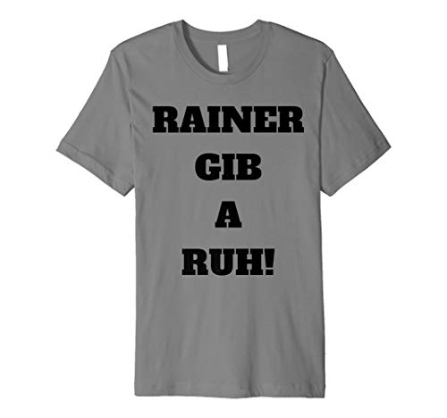 Rainer Gib A Ruh! - Drachenlord T-Shirt