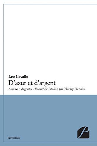 D'azur et d'argent: (Azzuro e Argento) - Traduit de l'italien par Thierry Hervieu (Contes et Nouvelles) (French Edition)