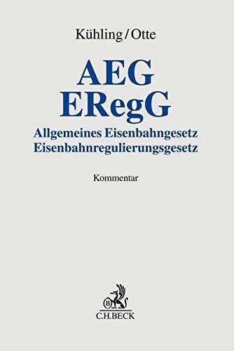 AEG / ERegG: Allgemeines Eisenbahngesetz / Eisenbahnregulierungsgesetz (Grauer Kommentar)