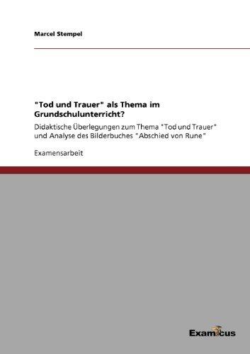 Tod und Trauer als Thema im Grundschulunterricht? (German Edition) by Marcel Stempel(2012-07-07)
