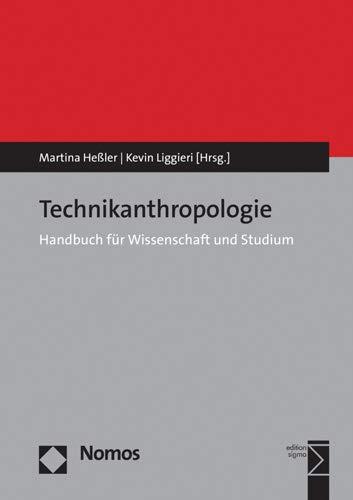 Technikanthropologie: Handbuch für Wissenschaft und Studium: Handbuch Fur Wissenschaft Und Studium
