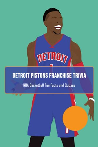 Detroit Pistons Franchise Trivia: NBA Basketball Fun Facts and Quizzes: Father's Day Gift