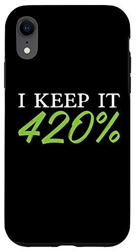 iPhone XR I Keep It 420% 420 Weed Cannabis Marijuana Stoner Gift Case