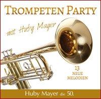 Trompeten Party mit Huby Mayer