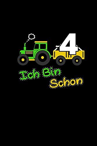 Ich Bin Schon 4: Malbuch & Schreibbuch a5 Kinder   4. Geburtstag Sohn Traktor Cover   Buch Zum Kritzeln Malen Zeichnen   Vierjährige Geschenk Trecker Landwirtschaft