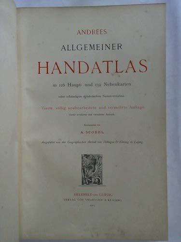 Andrees Allgemeiner Handatlas in 126 Haupt- und 139 Nebenkarten, nebst vollständigem alphabetischem Namensverzeichnis