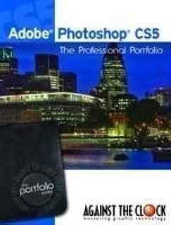 Adobe Photoshop CS5 The Professional Portfolio Series