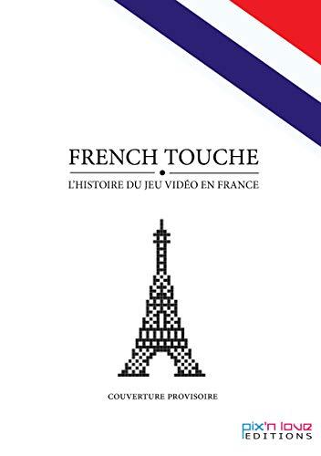 French touche, l'histoire du jeu vidéo en France