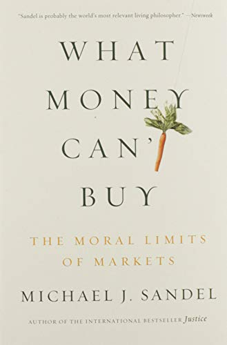 What Money Can't Buy: The Moral Limits of Marketsの詳細を見る