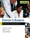Symptom to Diagnosis, An Evidence Based Guide...