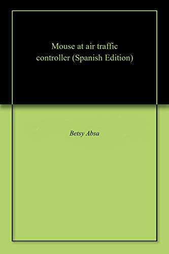Mouse at air traffic controller (Spanish Edition)