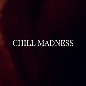 Chill Madness