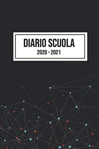 Diario Scuola 2020-2021: Agenda accademica settimanale e mensile, calendario accademico 2020-2021, programma del calendario e organizzatore ... agenda per la scuola - organizzatore e diario
