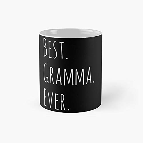 Best Gramma Ever Mother39s Day Shirt Tank Graphic T-Shirt Phone Case Laptop Decal Mug Tablet and Bag Classic Gift Funny Coffee Mugs 11 Oz