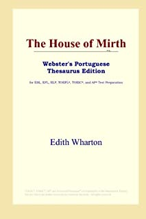 The House of Mirth (Webster's Portuguese Thesaurus Edition)