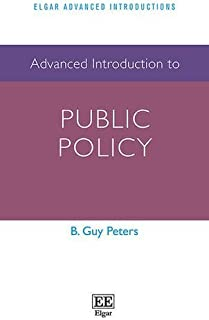 Advanced Introduction to Public Policy (Elgar Advanced Introductions series) by B. Guy Peters(2015-06-24)