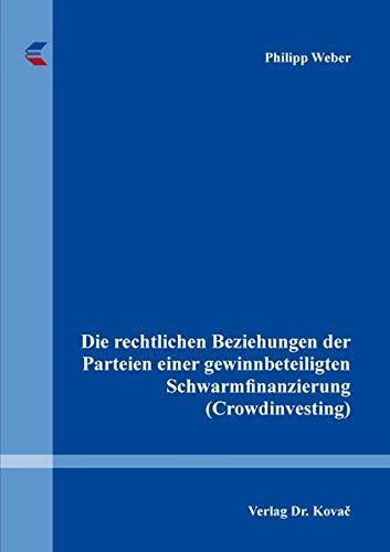 Die rechtlichen Beziehungen der Parteien einer gewinnbeteiligten Schwarmfinanzierung (Crowdinvesting) (Recht der Neuen Medien)
