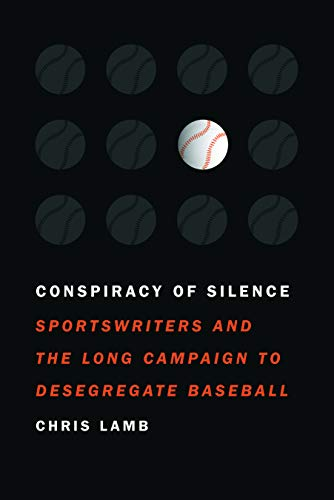 Image of Conspiracy of Silence: Sportswriters and the Long Campaign to Desegregate Baseball