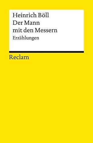 Der Mann mit den Messern: Erzählungen (Universal-Bibliothek, Nr. 8287) (German Edition) by Heinrich Böll(1905-05-25)