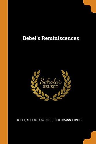 Bebel's Reminiscences