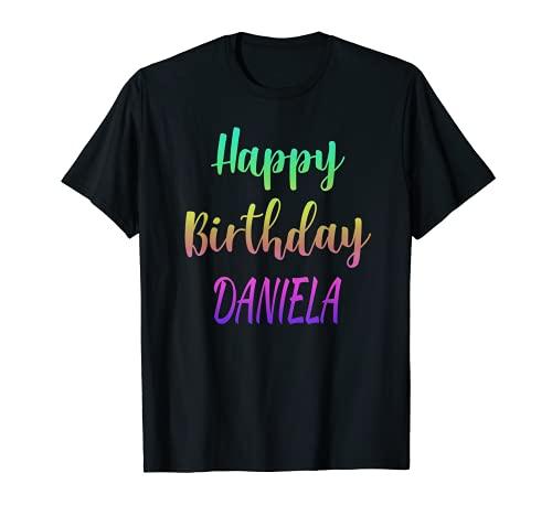 Idea de regalo de feliz cumpleaños Daniela Camiseta