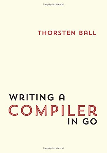 Writing A Compiler In Go