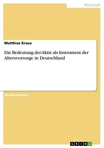 Die Bedeutung der Aktie als Instrument der Altersvorsorge in Deutschland
