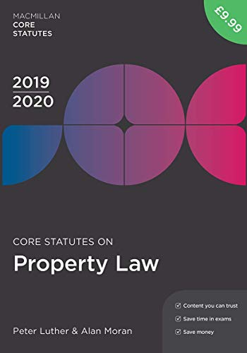 Core Statutes on Property Law 2019-20 (Macmillan Core Statutes)