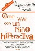 CÓMO VIVIR NIÑO/A HIPERACTIVO/A: Comportamiento, diagnóstico, tratamiento, ayuda familiar y escolar: 151 (Educación Hoy)