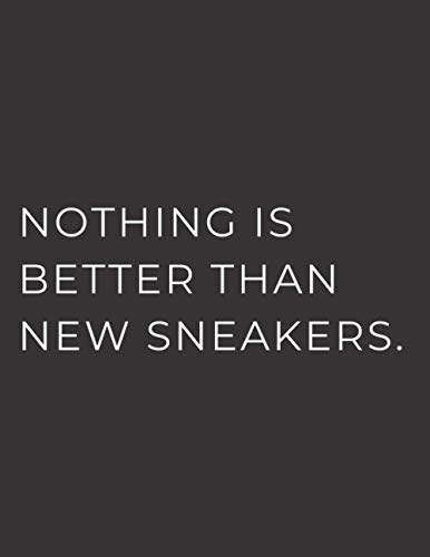 Nothing is better than new Sneakers.: Notebook with graph paper and a writing on the cover - gift for school or college student!
