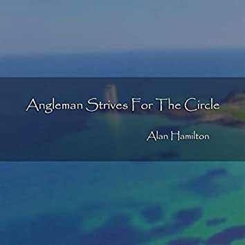 Angleman Strives for the Circle