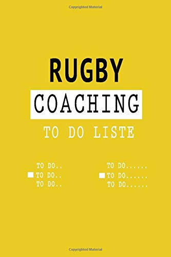 Rugby Coaching TO DO LISTE - coach gift -: Lined TO DO LISTE / CHECKLISTE Gift, 120 Pages, 6x9, Soft Cover, Matte Finish