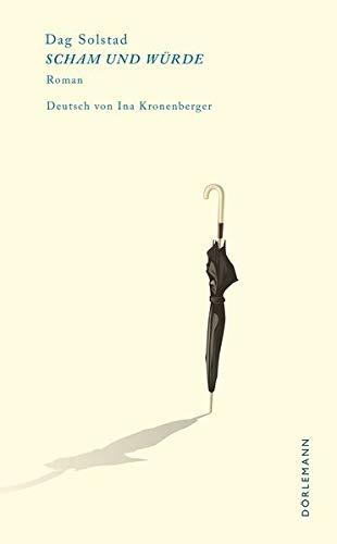 Scham und Würde: Roman