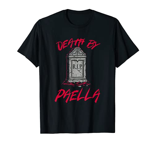 Death by Paella Comfort Food Arroz Plato de comida favorita Camiseta
