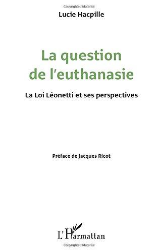 La question de l'euthanasie: La loi Léonetti et ses perspectives