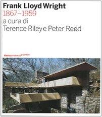 Frank Lloyd Wright 1867-1959. Ediz. illustrata
