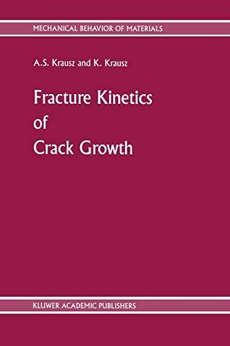 Fracture Kinetics of Crack Growth (Mechanical Behavior of Materials (1))