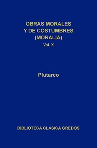 Obras morales y de costumbres (Moralia) X: Erótico. Narraciones de amor. (Biblioteca Clásica Gredos nº 309)