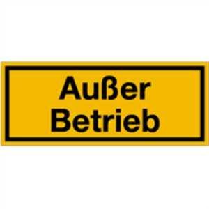 Schild Außer Betrieb Aluminium 10 x 25cm (Hinweisschild, Wartungsanhänger) praxisbewährt, wetterfest