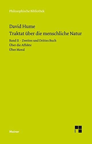 Ein Traktat über die menschliche Natur. Teilband 2: Buch II. Über die Affekte. Buch III. Über Moral (Philosophische Bibliothek)