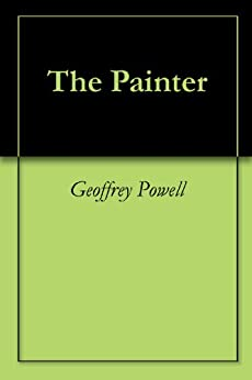 The Painter by [Geoffrey Powell]