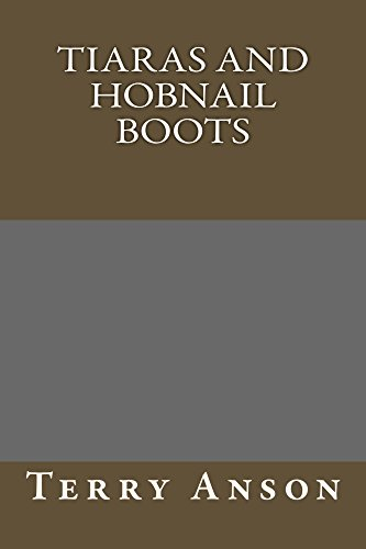Tiaras and Hobnail Boots (English Edition)