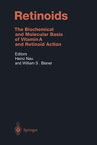 Retinoids: The Biochemical and Molecular Basis of Vitamin A and Retinoid Action
