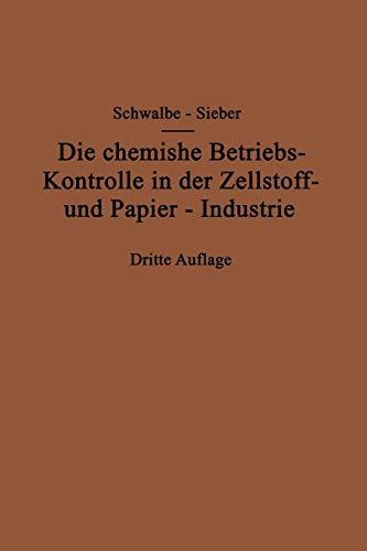 Die Chemische Betriebskontrolle in der Zellstoff- und Papier-Industrie und Anderen Zellstoff Verarbeitenden Industrien: Und anderen Zellstoff verarbeitenden Industrien