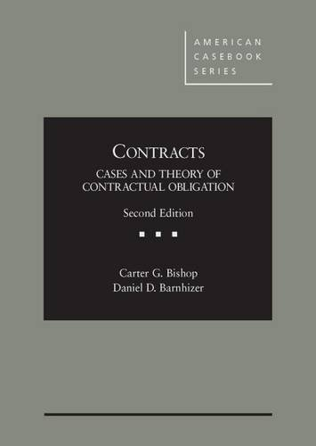 Contracts: Cases and Theory of Contractual Obligation (American Casebook Series)