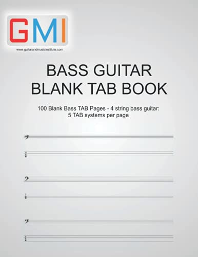 Bass Guitar Blank TAB Book: 100 Blank Bass TAB Pages - 4 string bass guitar: 5 TAB systems per page (Guitar Resources Series)