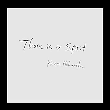 There Is a Spirit